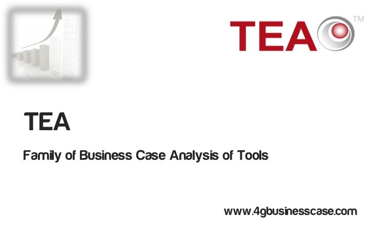 TEAFamily of Business Case Analysis of Tools                                 www.4gbusinesscase.com                       ...