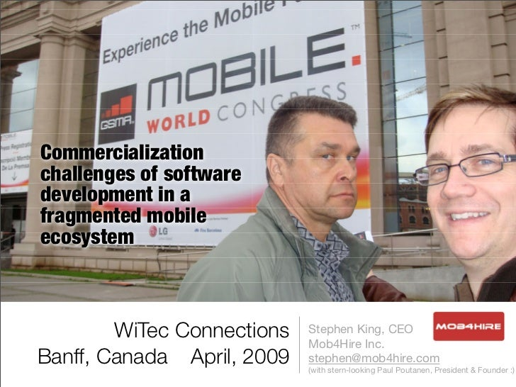 Commercialization challenges of software development in a fragmented mobile ecosystem            WiTec Connections   Steph...