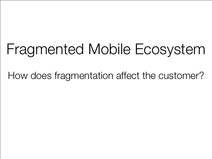 Yikes!     The Frankenstein Effect of Fragmentation •   This happened to me the week Blackberry App World launched. http:/...