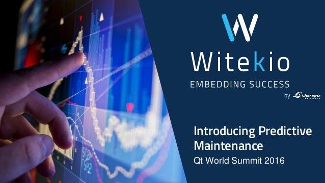 Introducing Predictive Maintenance Qt World Summit 2016 by