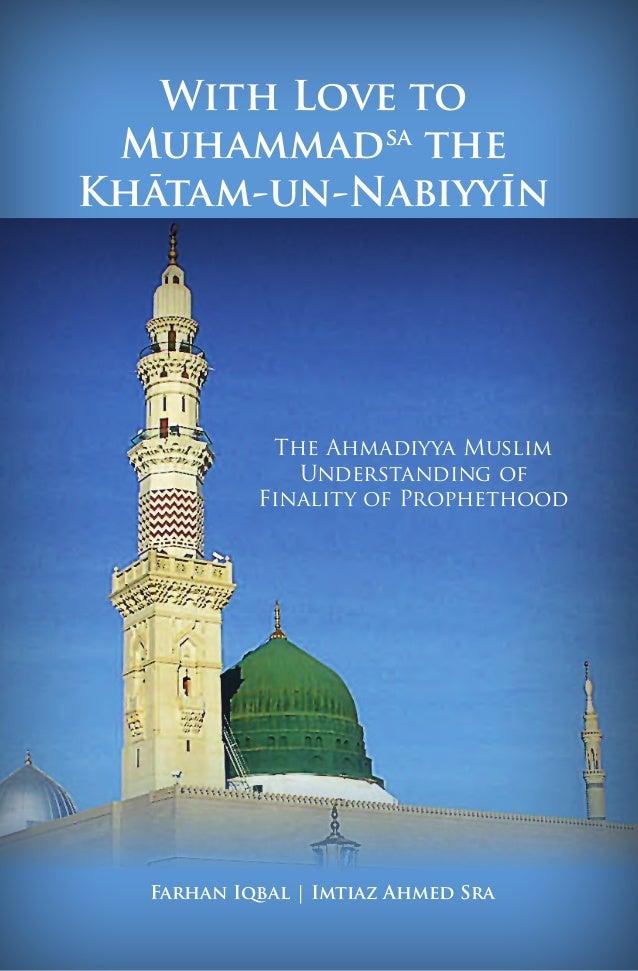 Farhan Iqbal | Imtiaz Ahmed Sra With Love to Muhammadsa the Khātam-un-Nabiyyīn The Ahmadiyya Muslim Understanding of Final...