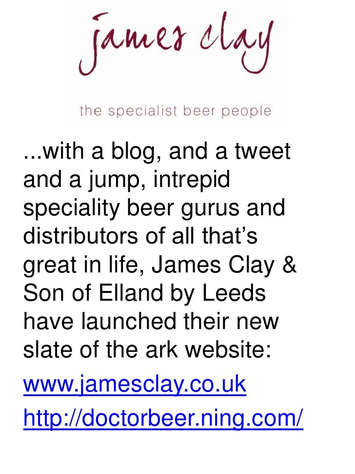 ...with a blog, and a tweet and a jump, intrepid speciality beer gurus and distributors of all that's great in life, James...
