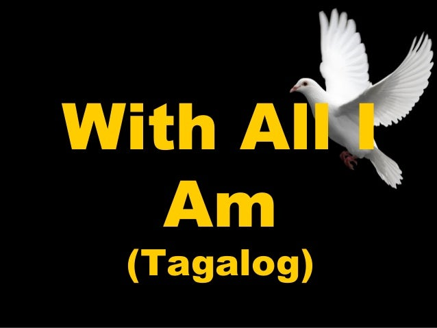 With All I  Am  (Tagalog)