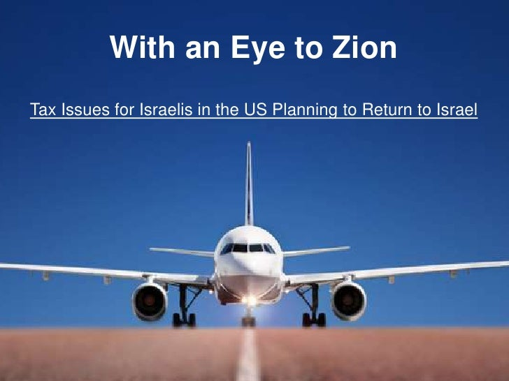 With an Eye to ZionTax Issues for Israelis in the US Planning to Return to Israel