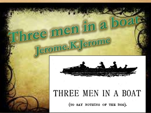 analysis three men in a boat We cannot give you whole summary of the chapter because you may have a different side of view your best resource for knowing what the twilight book is like is reading it, that's your best.