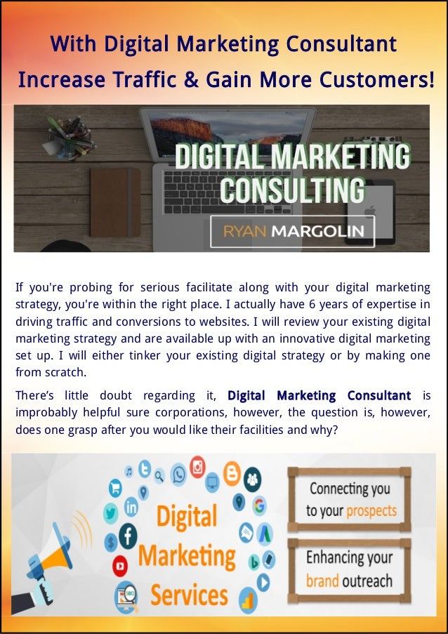 With Digital Marketing Consultant Increase Traffic & Gain More Customers! If you're probing for serious facilitate along w...