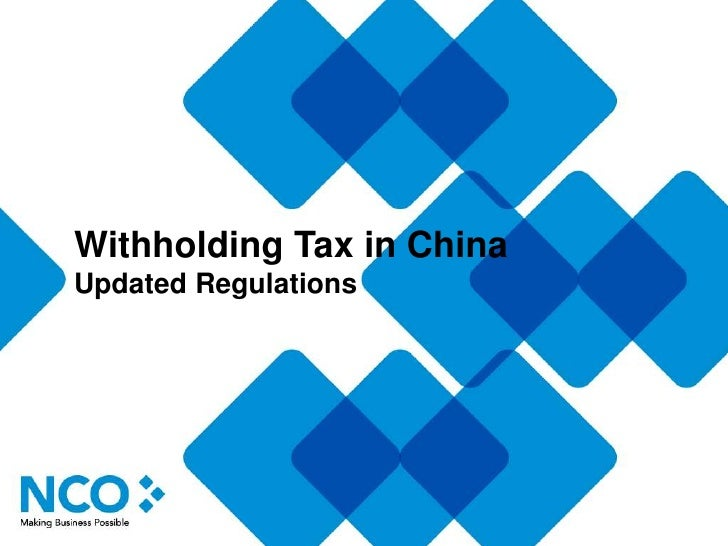 remittance and withholding tax in china Worldwide vat, gst and sales tax guide: china worldwide estate and inheritance tax guide: china pkf asia pacific tax guide 2018-19 overview of tax and business regulation regimes covering significant trading jurisdictions in this region the guides highlight taxes payable, determination of taxable income, foreign tax relief, withholding tax rates and other issues.
