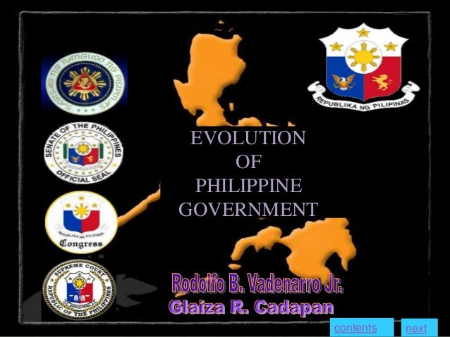 EVOLUTION OF PHILIPPINE GOVERNMENT contents next