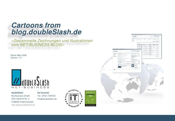 Cartoons from blog.doubleSlash.de »Gesammelte Zeichnungen und Illustrationen vom NET-BUSINESS BLOG«  Stand: März 2008 Vers...