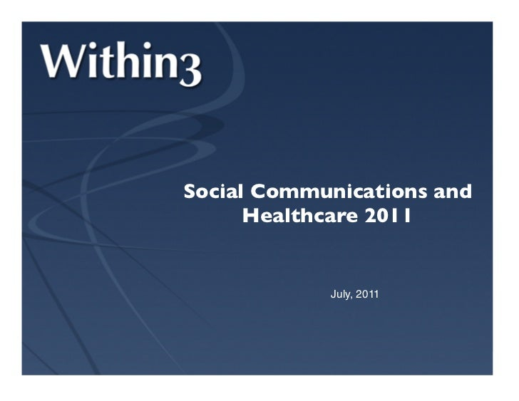 Social Communications and      Healthcare 2011            July, 2011!                          Within3 Confidential –!