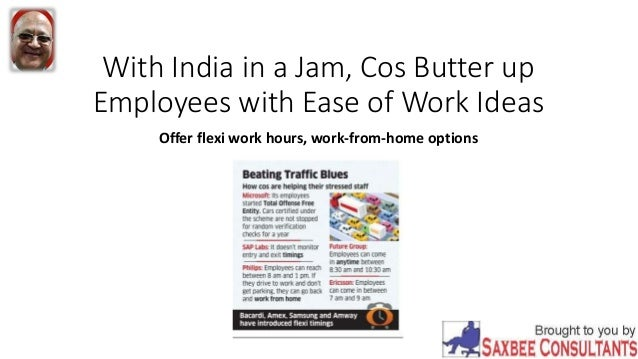 with india in a jam cos butter up employees with ease of work ideas