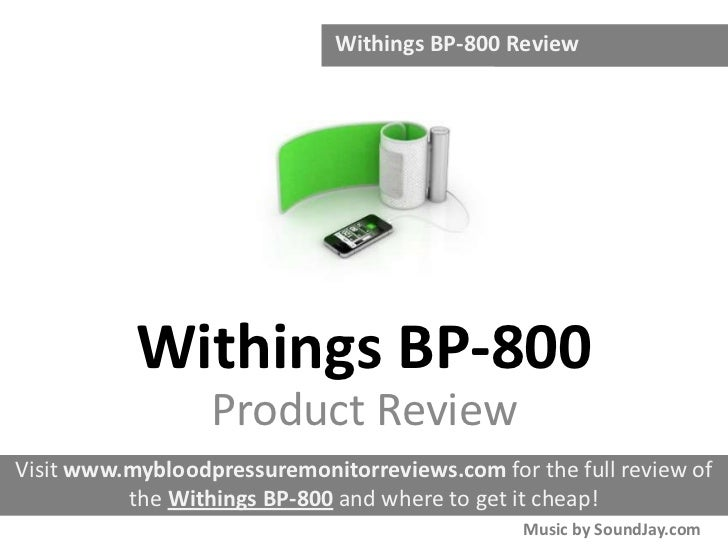 Withings BP-800 Review           Withings BP-800                  Product ReviewVisit www.mybloodpressuremonitorreviews.co...
