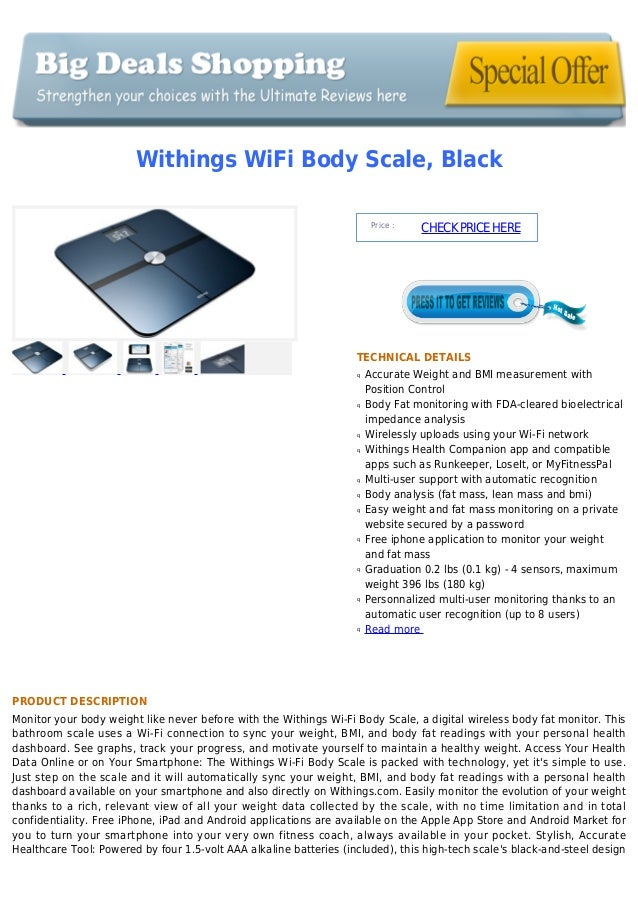 Withings WiFi Body Scale, BlackPrice :CHECKPRICEHERETECHNICAL DETAILSAccurate Weight and BMI measurement withqPosition Con...