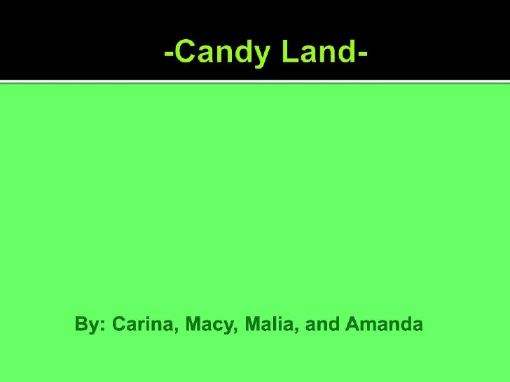 Candy Land is somewhere  that you want to be! 