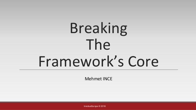 InvictusEurope © 2016 Breaking The Framework's Core Mehmet INCE