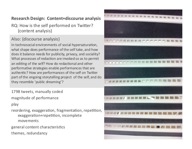 Research Design:  Content+discourse analysis RQ: How is the self performed on Twi3er?    (content...