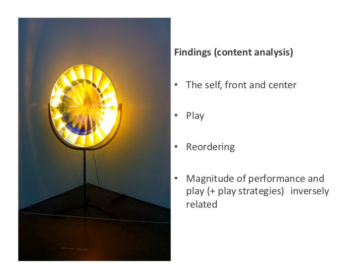 Findings (content analysis)  • The self, front and center • Play • Reordering • Magnitude of ...