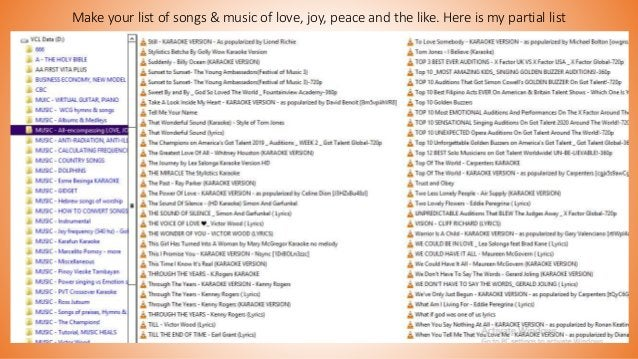 Make your list of songs & music of love, joy, peace and the like. Here is my partial list