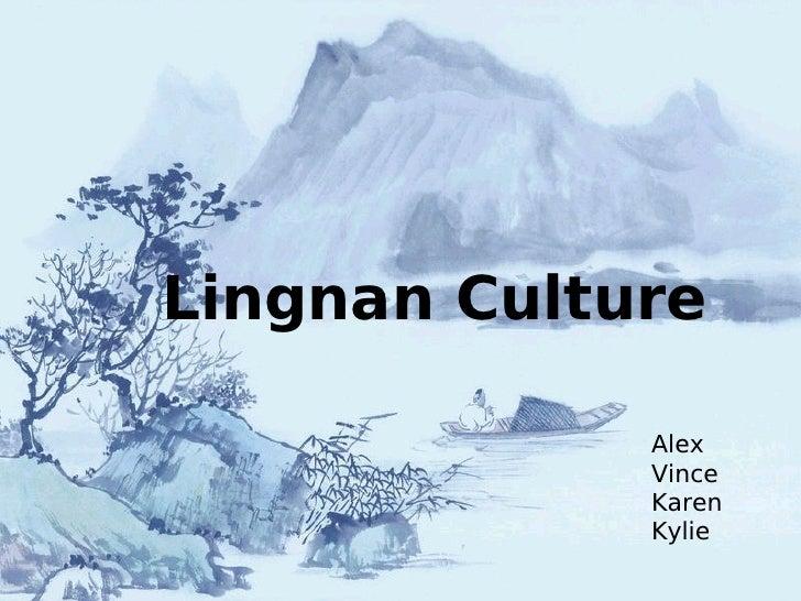 Lingnan Culture Alex Vince Karen Kylie