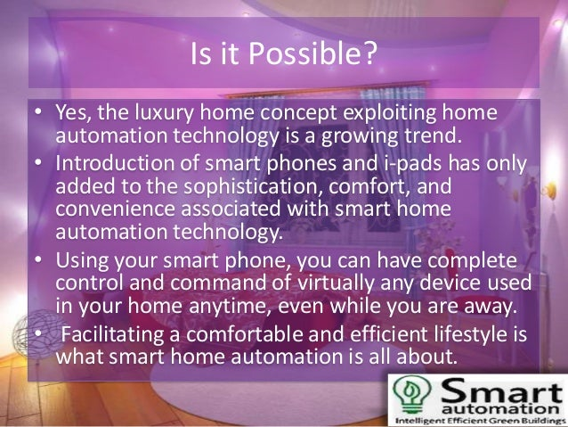 With Smart Home Automation Control and Command Your Luxury ...