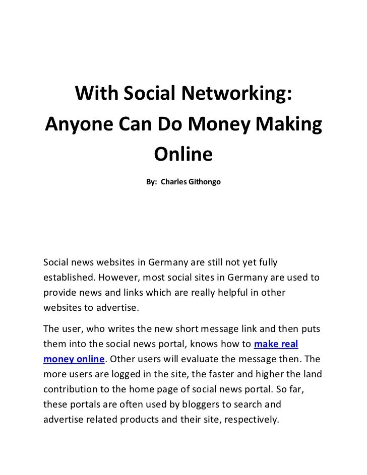 With Social Networking: Anyone Can Do Money Making Online<br />By:  Charles Githongo<br />Social news websites in Germany ...