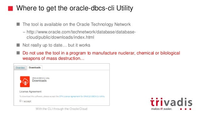 Trivadis TechEvent 2017 With the CLI through the Oracle Cloud Martin …