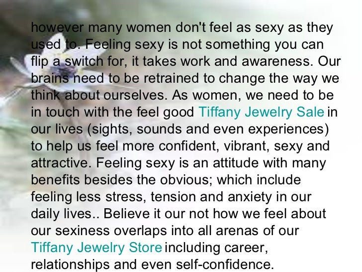 however many women don't feel as sexy as they used to. Feeling sexy is not something you can flip a switch for, it takes w...
