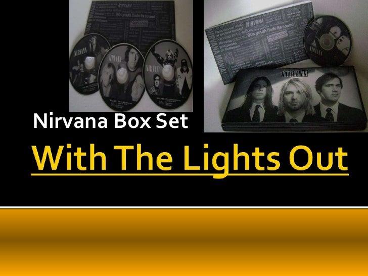 WithTheLightsOut<br />Nirvana Box Set<br />www.rincondesanalejo.blogspot.com<br />