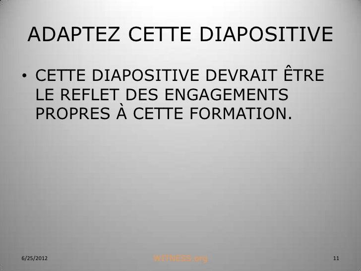 ADAPTEZ CETTE DIAPOSITIVE• CETTE DIAPOSITIVE DEVRAIT ÊTRE  LE REFLET DES ENGAGEMENTS  PROPRES À CETTE FORMATION.6/25/2012 ...