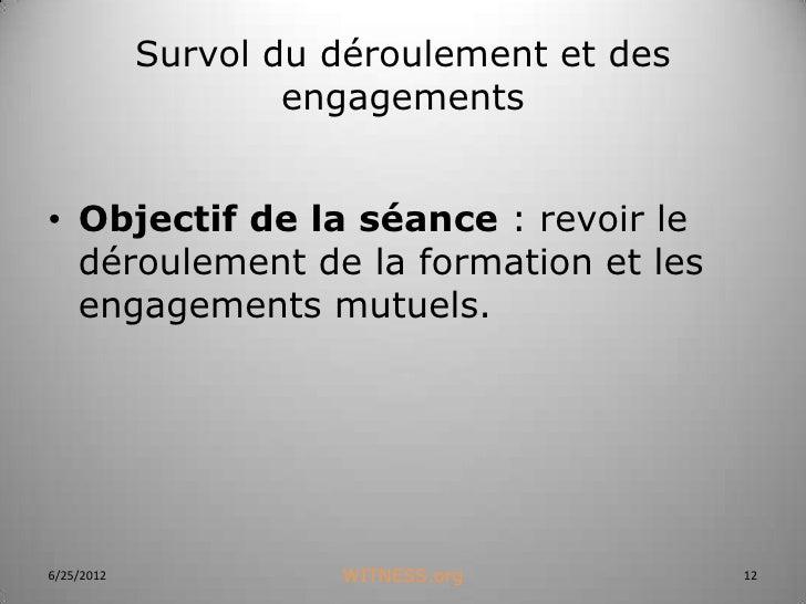Survol du déroulement et des                    engagements• Objectif de la séance : revoir le  déroulement de la formatio...