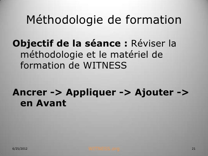 Méthodologie de formationObjectif de la séance : Réviser la méthodologie et le matériel de formation de WITNESSAncrer -> A...