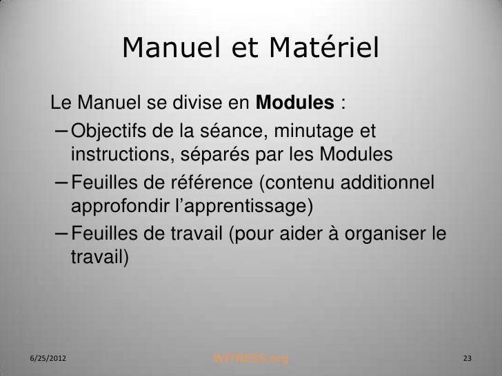 Manuel et Matériel    Le Manuel se divise en Modules :    – Objectifs de la séance, minutage et      instructions, séparés...