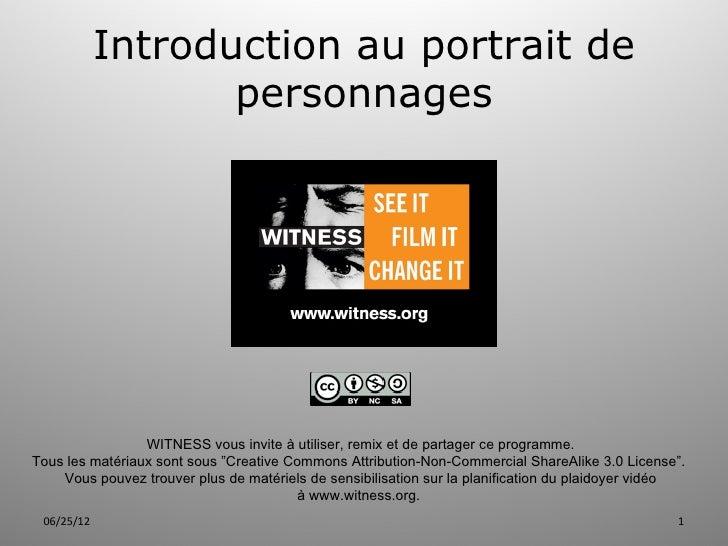 Introduction au portrait de                   personnages                 WITNESS vous invite à utiliser, remix et de part...