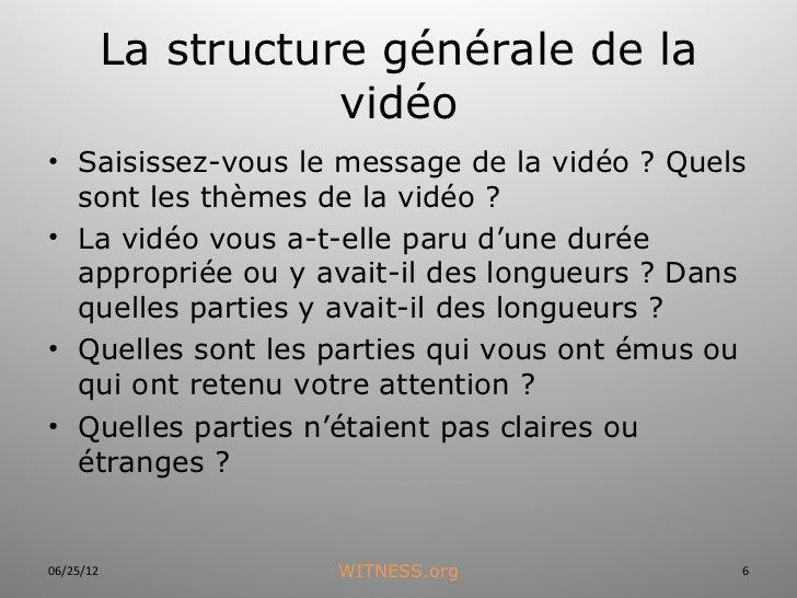 La structure générale de la                      vidéo• Saisissez-vous le message de la vidéo ? Quels  sont les thèmes de ...