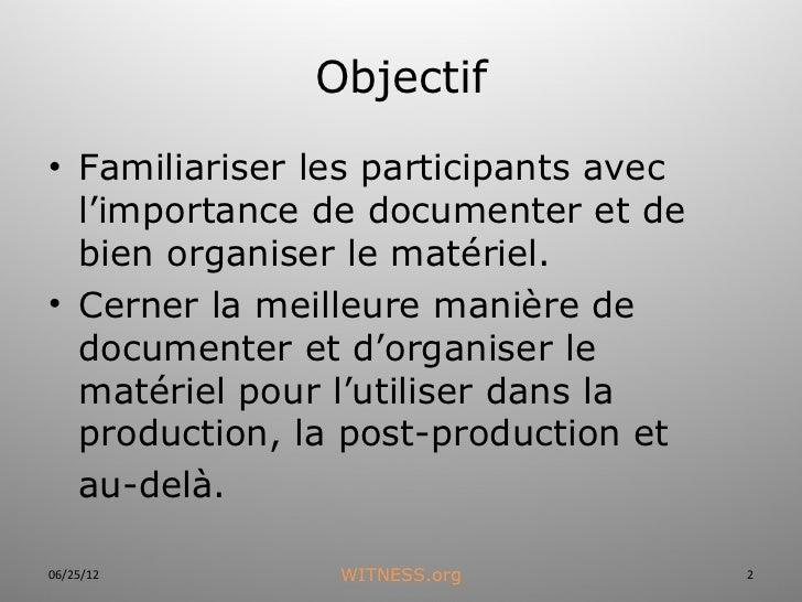 Witness curriculum 13-documentation et archivage d'une vidéo sur fichier section a-2011 Slide 2
