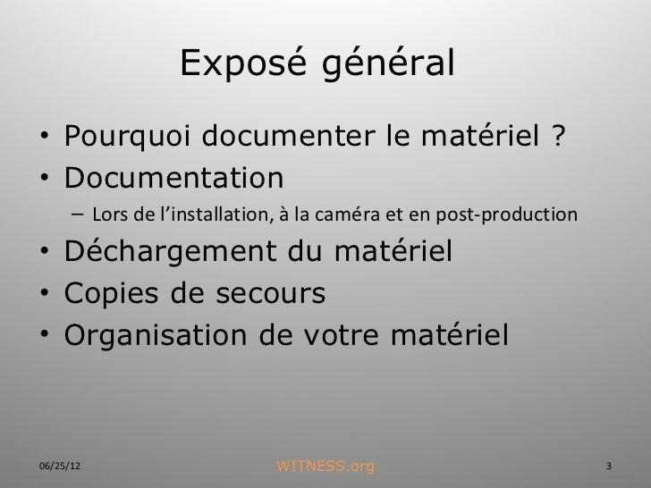 Witness curriculum 13-documentation et archivage d'une vidéo sur fichier section a-2011 Slide 3