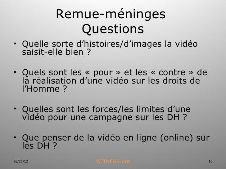 Remue-méninges              Questions• Quelle sorte d'histoires/d'images la vidéo  saisit-elle bien ?• Quels sont les « po...