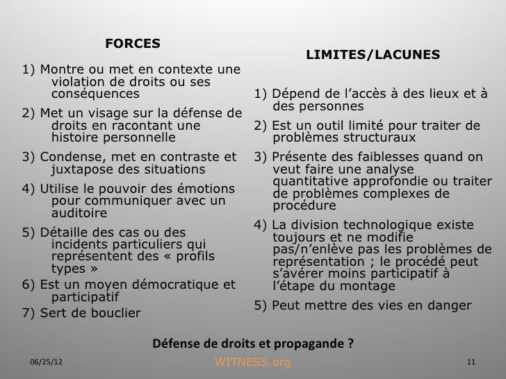 FORCES                                             LIMITES/LACUNES1) Montre ou met en contexte une    violation de droits ...