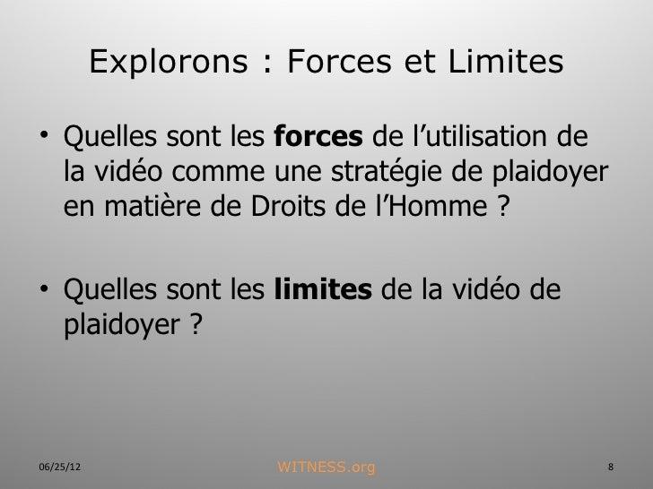 Explorons : Forces et Limites• Quelles sont les forces de l'utilisation de  la vidéo comme une stratégie de plaidoyer  en ...