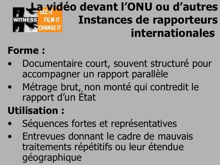 Witness curriculum 20-vidéo utilisée devant l'onu et d'autres instances internationales-2011 Slide 3