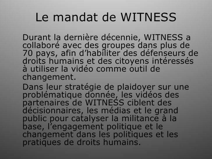 Witness curriculum 3-créer une stratégie pour une vidéo de plaidoyer et révisioner les études de cas-2011 Slide 3
