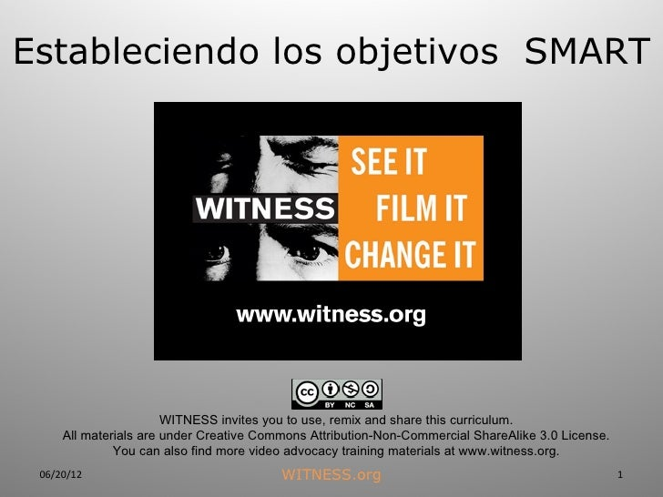 Estableciendo los objetivos SMART                       WITNESS invites you to use, remix and share this curriculum.      ...
