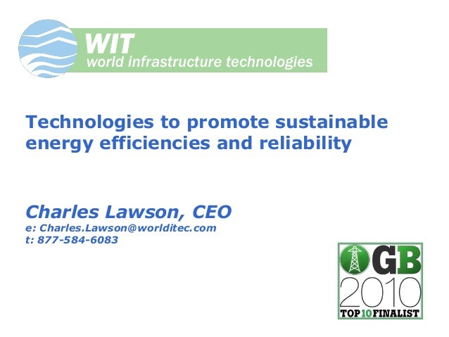Page 1www.worlditec.com Technologies to promote sustainable energy efficiencies and reliability Charles Lawson, CEO e: Cha...
