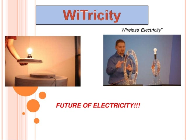 "Wireless Electricity""FUTURE OF ELECTRICITY!!!"