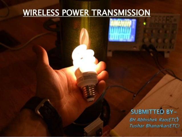 1 WIRELESS POWER TRANSMISSION