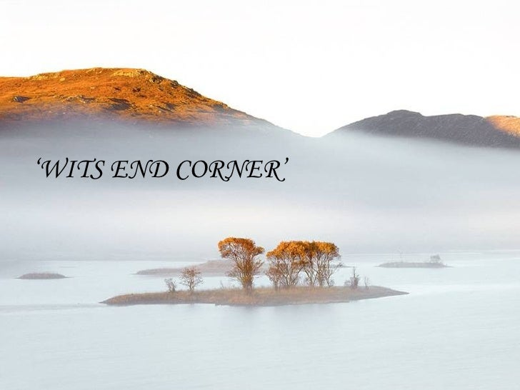 ' WITS END CORNER'