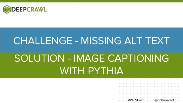 IMAGE CAPTIONING WITH PYTHIA @rvtheverett#WTSFest Pythia Modular Framework https://paperswithcode.com/paper/bottom-up-and-...
