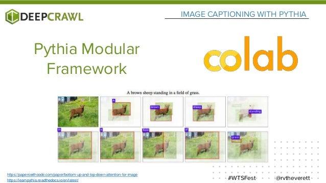 @rvtheverett#WTSFest IMAGE CAPTIONING WITH PYTHIA Google Colab Link