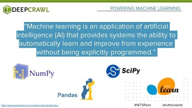 POWERING MACHINE LEARNING @rvtheverett#WTSFesthttps://www.expertsystem.com/machine-learning-definition/ Run a python scrip...