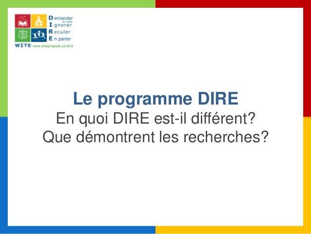Le programme DIRE En quoi DIRE est-il différent? Que démontrent les recherches?